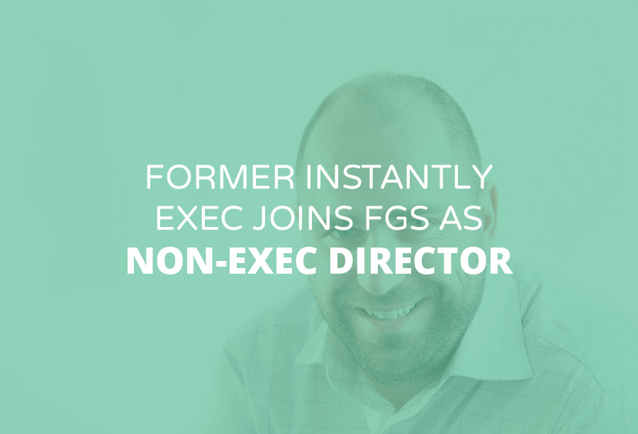 Former Instantly Exec Joins FGS as Non-Executive Director | FGS Recruitment